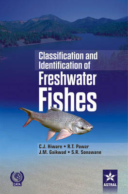 Classification and Identification of Freshwater Fishes by C. J. Hiware