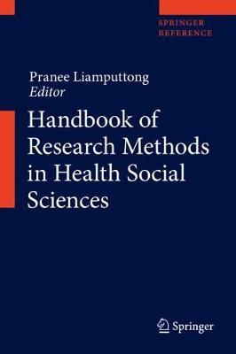 Handbook of Research Methods in Health Social Sciences by Pranee Liamputtong