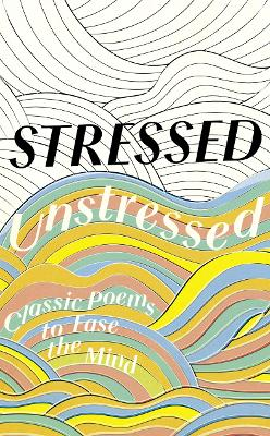 Stressed, Unstressed by Jonathan Bate