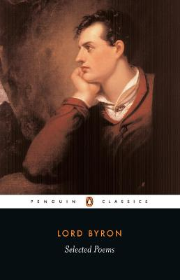 Selected Poems by Lord George Gordon Byron