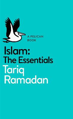 Islam: The Essentials by Tariq Ramadan