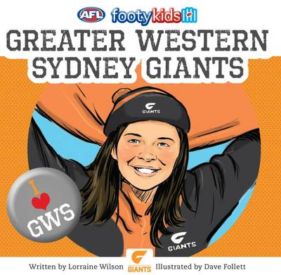 AFL: Footy Kids: Greater Western Sydney Giants by Lorraine Wilson