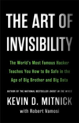 The Art of Invisibility by Kevin D. Mitnick