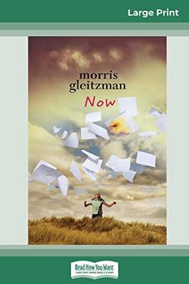 Now: Felix Series (book 3) (16pt Large Print Edition) by Morris Gleitzman