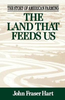 Land That Feeds Us by John Fraser Hart