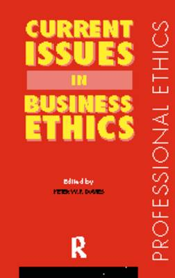 Current Issues in Business Ethics by Peter W. F. Davies