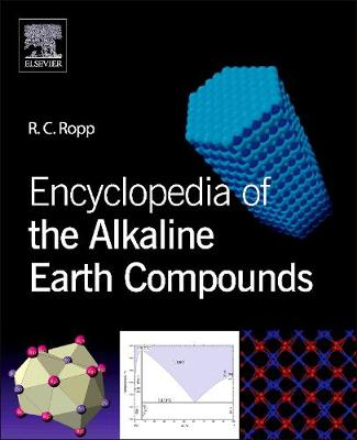 Encyclopedia of the Alkaline Earth Compounds by Richard C. Ropp