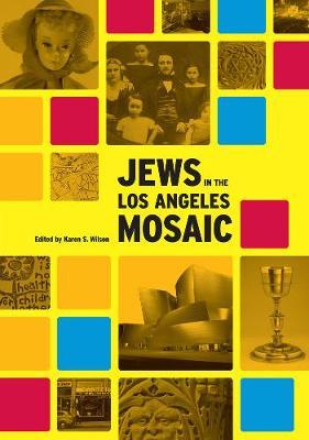 Jews in the Los Angeles Mosaic by Karen Wilson