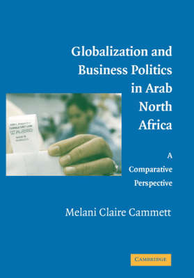 Globalization and Business Politics in Arab North Africa book