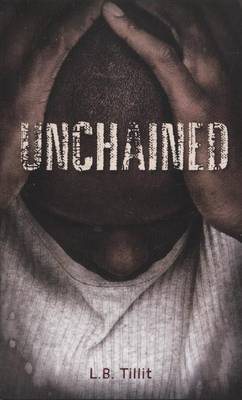 Unchained by L B Tillit