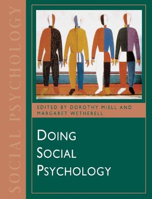 Doing Social Psychology by Dorothy Miell