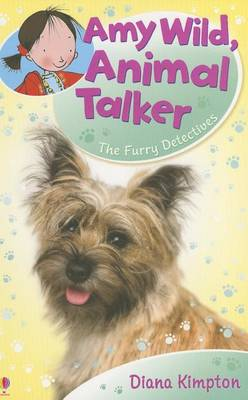 Amy Wild, Animal Talker: The Furry Detectives by Diana Kimpton