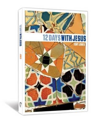 12 Days with Jesus by Tony Jones