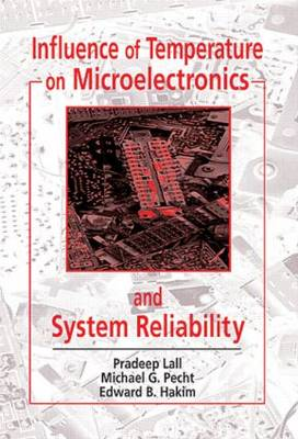 Influence of Temperature on Microelectronics and System Reliability by Pradeep Lall