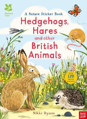 National Trust: Hedgehogs, Hares and Other British Animals by Nikki Dyson