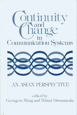 Continuity and Change in Communication Systems by George C. Wang