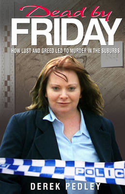 Dead by Friday: How lust and greed led to murder in the suburbs book