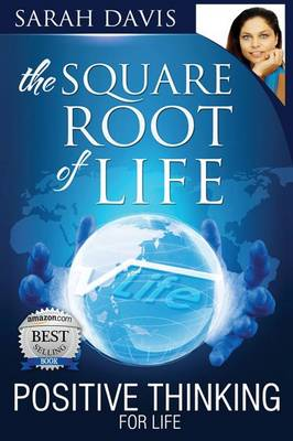 Positive Thinking for Life, Square Root of Life by Sarah Jayne Davis