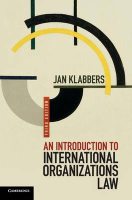An Introduction to International Organizations Law by Jan Klabbers
