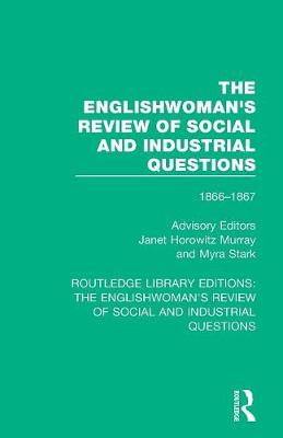 The Englishwoman's Review of Social and Industrial Questions: 1866-1867 With an introduction by Janet Horowitz Murray and Myra Stark book
