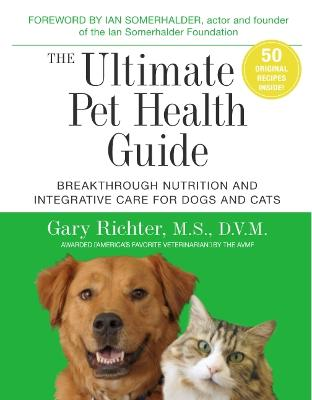 The Ultimate Pet Health Guide by Gary Richter