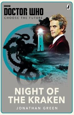 Doctor Who: Choose the Future: Night of the Kraken book