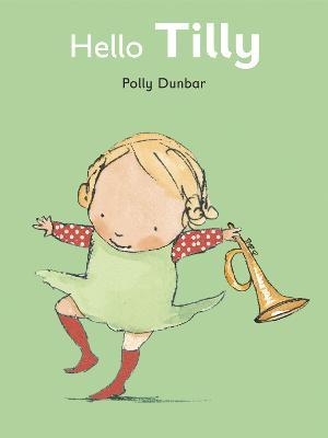 Hello Tilly by Polly Dunbar