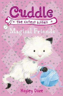 Cuddle the Cutest Kitten: Magical Friends: Book 1 by Hayley Daze