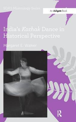 India's Kathak Dance in Historical Perspective book
