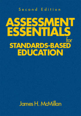 Assessment Essentials for Standards-Based Education by James H. McMillan