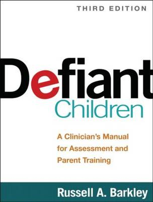 Defiant Children, Third Edition by Russell A. Barkley