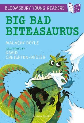 Big Bad Biteasaurus: A Bloomsbury Young Reader: Purple Book Band by Malachy Doyle