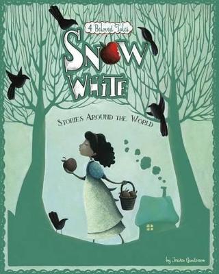Snow White Stories Around the World by Jessica Gunderson