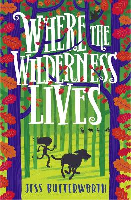 Where the Wilderness Lives by Jess Butterworth