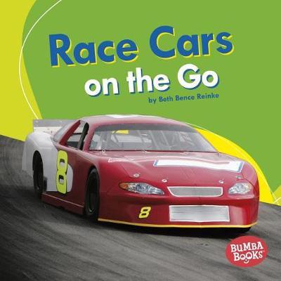 Race Cars on the Go by Beth Bence Reinke