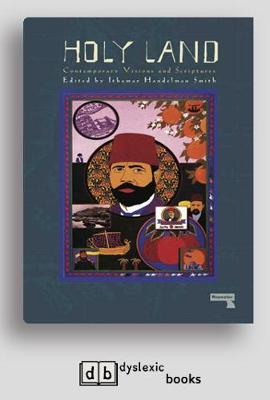 The Holy Land: Contemporary Visions and Scriptures by Ithamar Handelman Smith