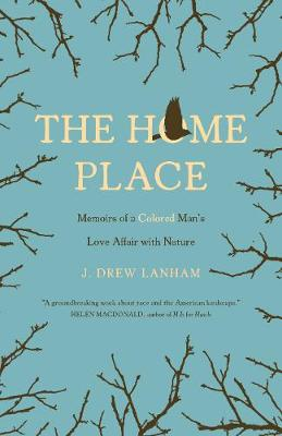 The Home Place by J. Drew Lanham