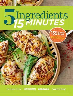 5 Ingredients 15 Minutes by Good Housekeeping