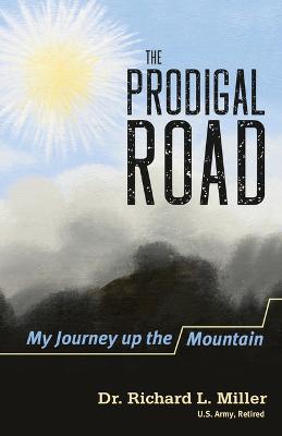 Prodigal Road by Professor Richard Miller