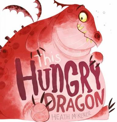 This Hungry Dragon by Heath McKenzie
