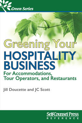 Greening Your Hospitality Business by J C Scott