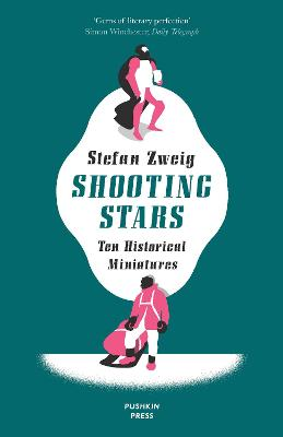Shooting Stars: 10 Historical Miniatures by Stefan Zweig
