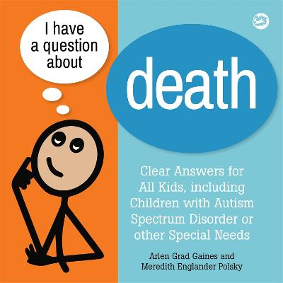 I Have a Question about Death by Arlen Grad Gaines