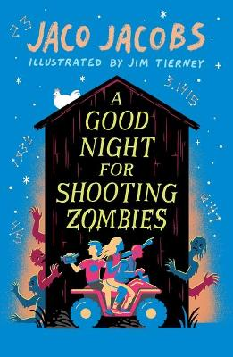 A Good Night for Shooting Zombies: with glow-in-the-dark cover by Jaco Jacobs