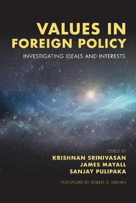 Values in Foreign Policy: Investigating Ideals and Interests book