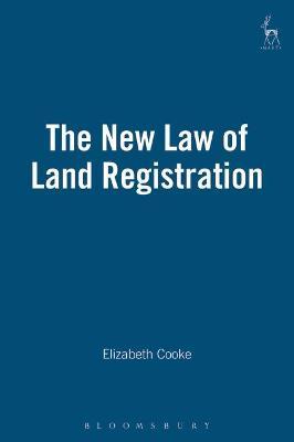 The New Law of Land Registration by Elizabeth Cooke