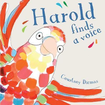 Harold Finds a Voice by Courtney Dicmas