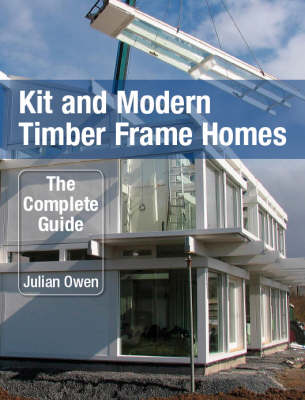 Kit and Modern Timber Frame Homes by Julian Owen