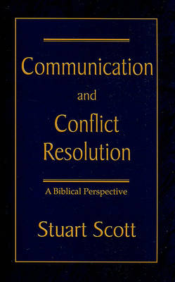 Communication and Conflict Resolution by Stuart Scott