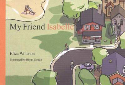 My Friend Isabelle by Eliza Woloson
